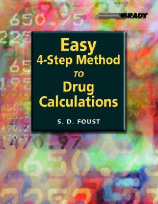 Easy 4-Step Method to Drug Calculations By Foust, Steve D.